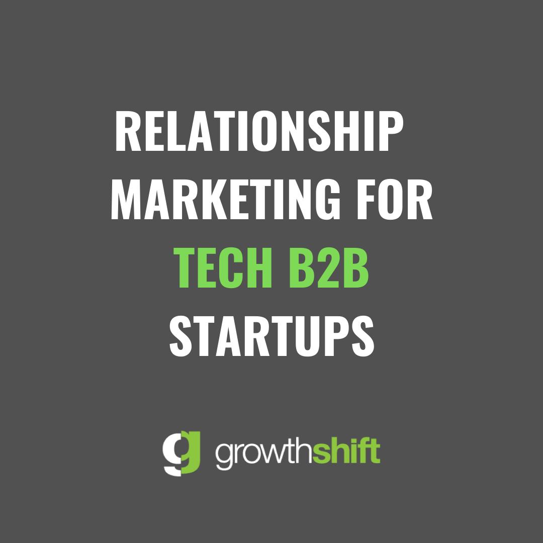 relationship-marketing-strategy-for-b2b-tech-brands-growthshift-phoenix-arizona